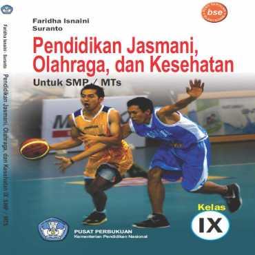Pendidikan Jasmani Olahraga dan Kesehatan Kelas 9 Faridha Isnaini dan Suranto 2010