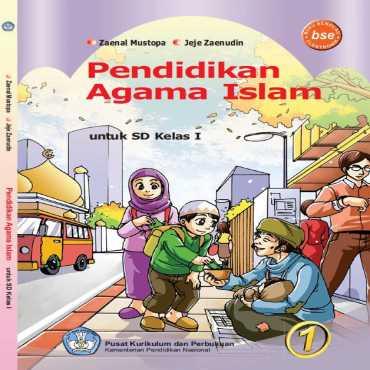 Pendidikan Agama Islam I Kelas 1 Zaenal Mustopa dan Jeje Zaenudin 2011