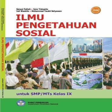 Ilmu Pengetahuan Sosial Kelas 9 Sanusi F Jono T Juli W Mohammad Taukit S 2008