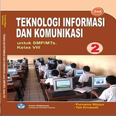 Teknologi Informasi Dan Komunikasi Kelas 8 Purnama Wijaya Tati Ermawati 2010