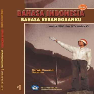 Bahasa Indonesia Bahasa Bangsaku Kelas 7 Sarwiji Suwandi Sutarmo 2008