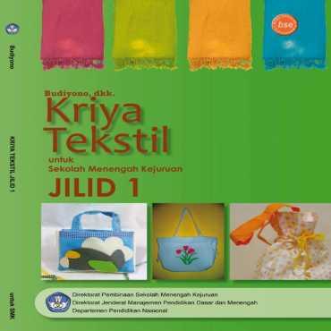 Kriya Tekstil Jilid 1 Kelas 10 Budiyono dkk 2008