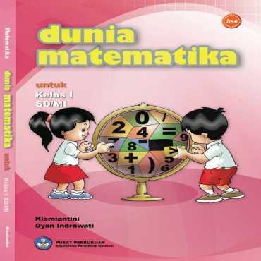 Dunia Matematika Kelas 1 Kismiantini Dyan Indrawati 2008