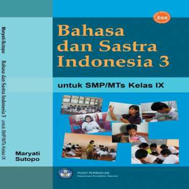 Bahasa dan Sastra Indonesia 3 Kelas 9 Maryati dan Sutopo 2008
