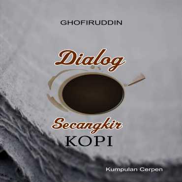 Dialog Secangkir Kopi