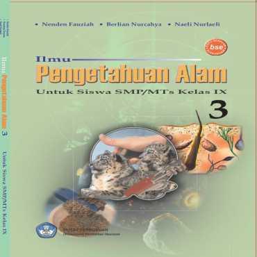 Ilmu Pengetahuan Alam 3 Kelas 9 Nenden Fauziah Berlian Nurcahaya Naeli Nurlaeli 2009