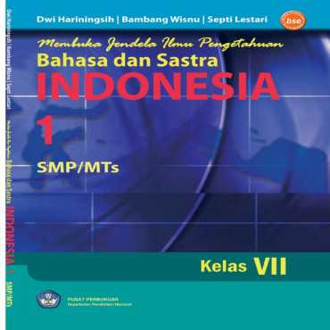 Bahasa dan Sastra Indonesia 1 Kelas 7 Dwi Harningsih Bambang Wisnu dan Septi Lestari 2008