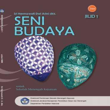 Seni Budaya Jilid 1 Kelas 10 Sri Hermawati Dwi arini dkk 2008