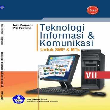 Teknologi Informasi dan Komunikasi Kelas 7 Joko Pramono dan Pris Priyanto 2010