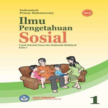 Ilmu Pengetahuan Sosial 1 Kelas 1 Indrastuti Penny Rahmawati 2008