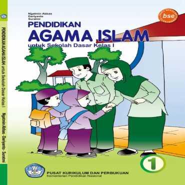 Pendidikan Agama Islam I Kelas 1 Ngatmin Abbas Dariyanto dan Suratmi 2011