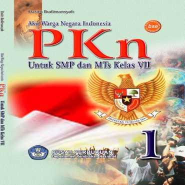 Aku Warga Negara Indonesia PKn 2 Kelas 7 Dasim Budimansyah 2009