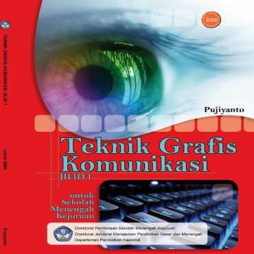 Teknik Grafis Komunikasi Jilid 1 Kelas 10 Drs Pujianto 2008
