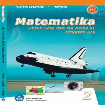 Matematika XI IPA Kelas 11 Nugroho Soedyarto Maryanto 2008