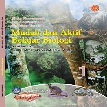 Mudah dan Aktif Belajar Biologi 1 Kelas 10 Rikky Firmansyah Agus Mawardi H M Umar Riandi 2009