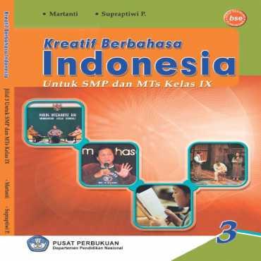 Kreatif Berbahasa Indonesia 3 Kelas 9 Martanti Supraptiwi P 2009