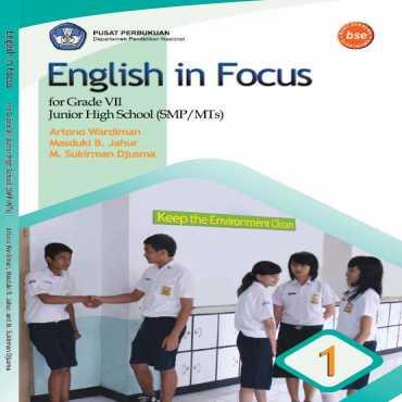 English in Focus Kelas 7 Artono Wardiman Masduki B Jahur M Sukiman 2008