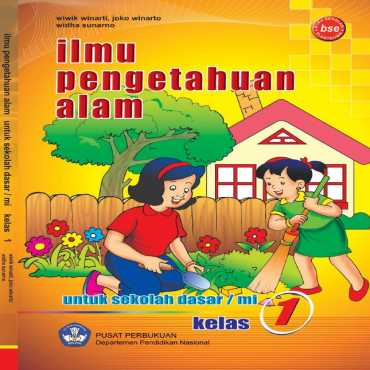 Ilmu Pengetahuan Alam Kelas 1 Wiwik Winarti Joko Winarto Widha Sunarno 2009