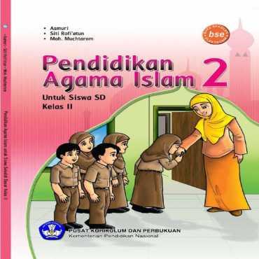 Pendidikan Agama Islam 2 Kelas 2 Asmuri Siti Rofiatun dan Moh Muchtarom 2011