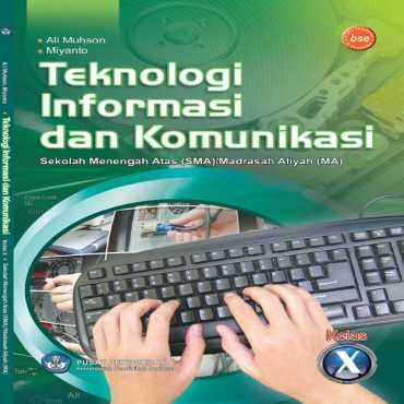 Teknologi Informasi Dan Komunikasi Kelas 10 Ali Muhson Miyanto 2010
