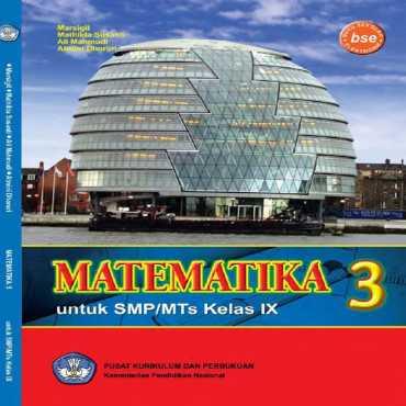 Matematika 3 Kelas 9 Marsigit Mathilda Susanti Ali Mahmudi Atmini Dh 2011