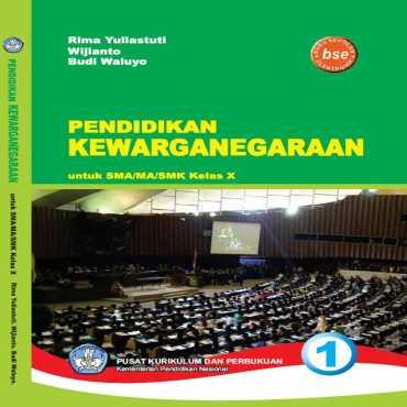 Pendidikan Kewarganegaraan 1 Kelas 10 Rima Yuliastuti Wijianto Budi Waluyo 2011