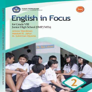 English in Focus Kelas 8 Artono Wardiman Masduki B Jahur M Sukiman 2008