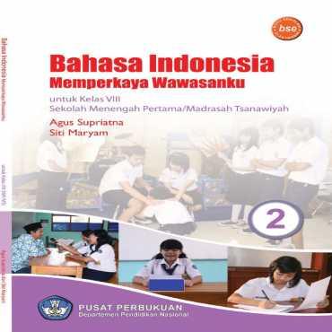 Bahasa Indonesia Memperkaya Wawasanku Kelas 8 Agus Supriyatna Siti Maryam 2009