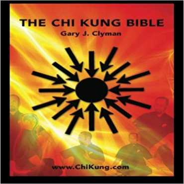 THE CHI KUNG BIBLE: MASTERING PERSONAL POWER