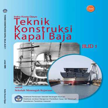 Teknik Konstruksi Kapal Baja Jilid 1 Kelas 10 Indra Kusna Djaya 2008