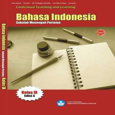 Bahasa Indonesia Indonesia Kelas IX Kelas 9 Nas Haryati Suhardi Siti Cholisatul 2008
