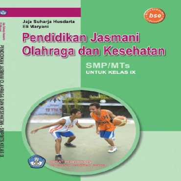 Pendidikan Jasmani Olahraga dan Kesehatan Kelas 9 Jaja Suharja Husdarta dan Eli Maryani 2010