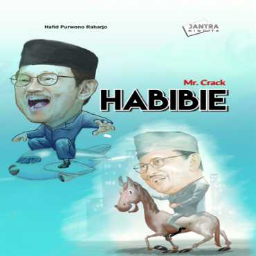 Mr. Crack, Habibie